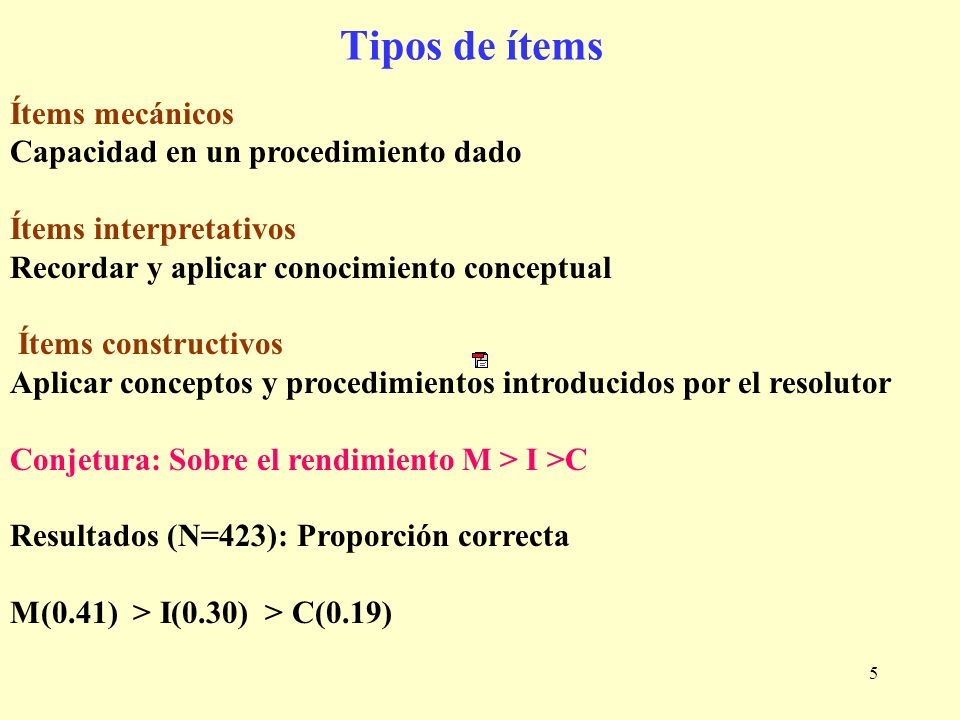 Tipos de ítems Ítems mecánicos Capacidad en un procedimiento dado
