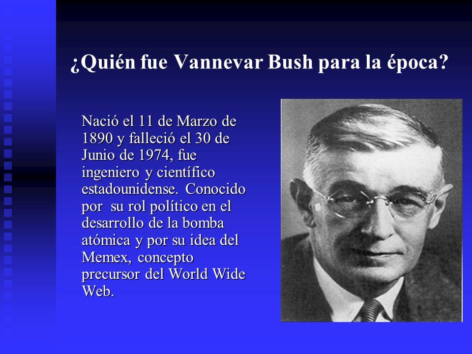 ¿Quién fue Vannevar Bush para la época