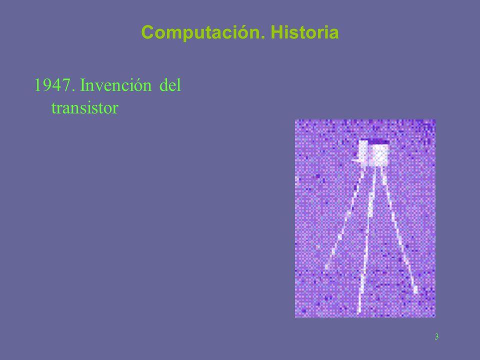 Computación. Historia 1947. Invención del transistor