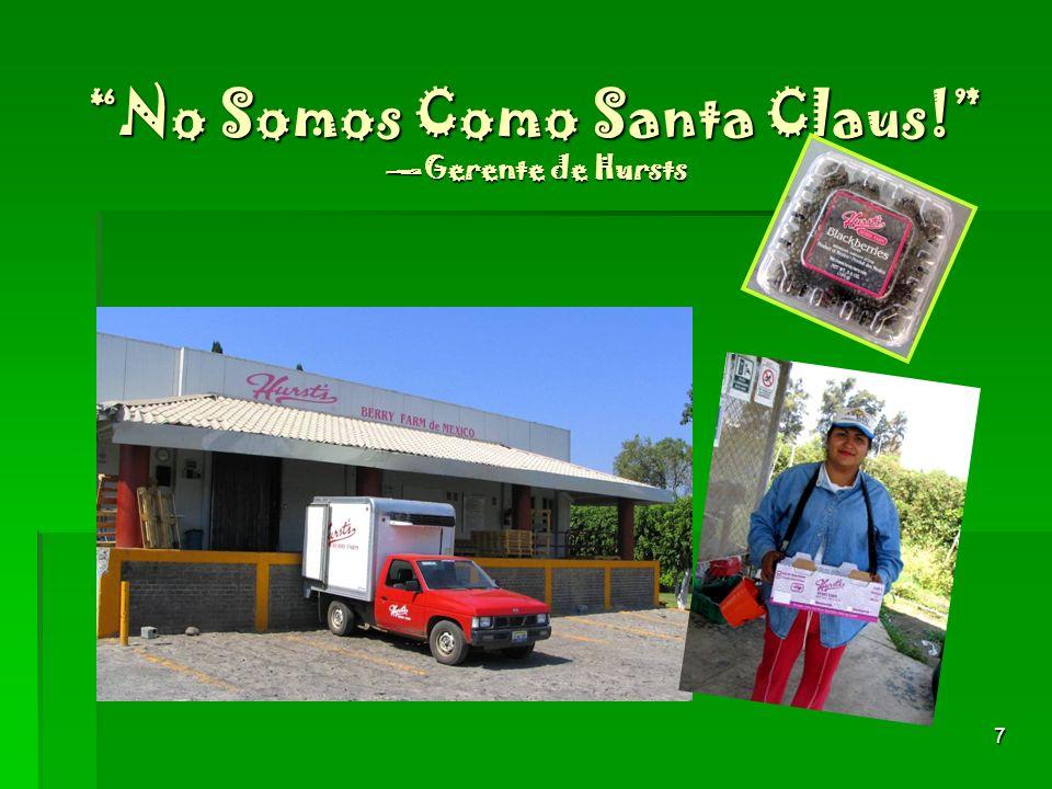 No Somos Como Santa Claus! —Gerente de Hursts