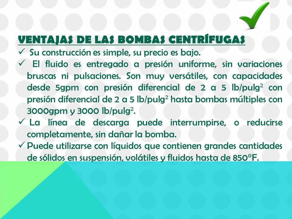 VENTAJAS DE LAS BOMBAS CENTRÍFUGAS