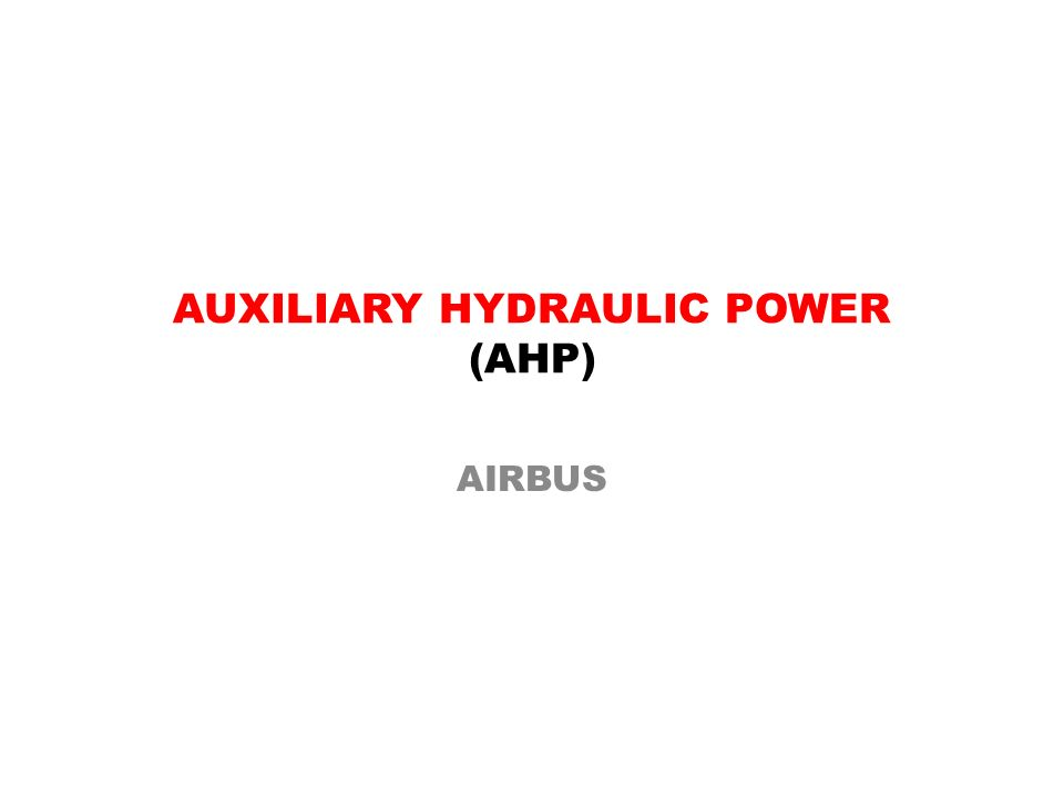 AUXILIARY HYDRAULIC POWER (AHP)
