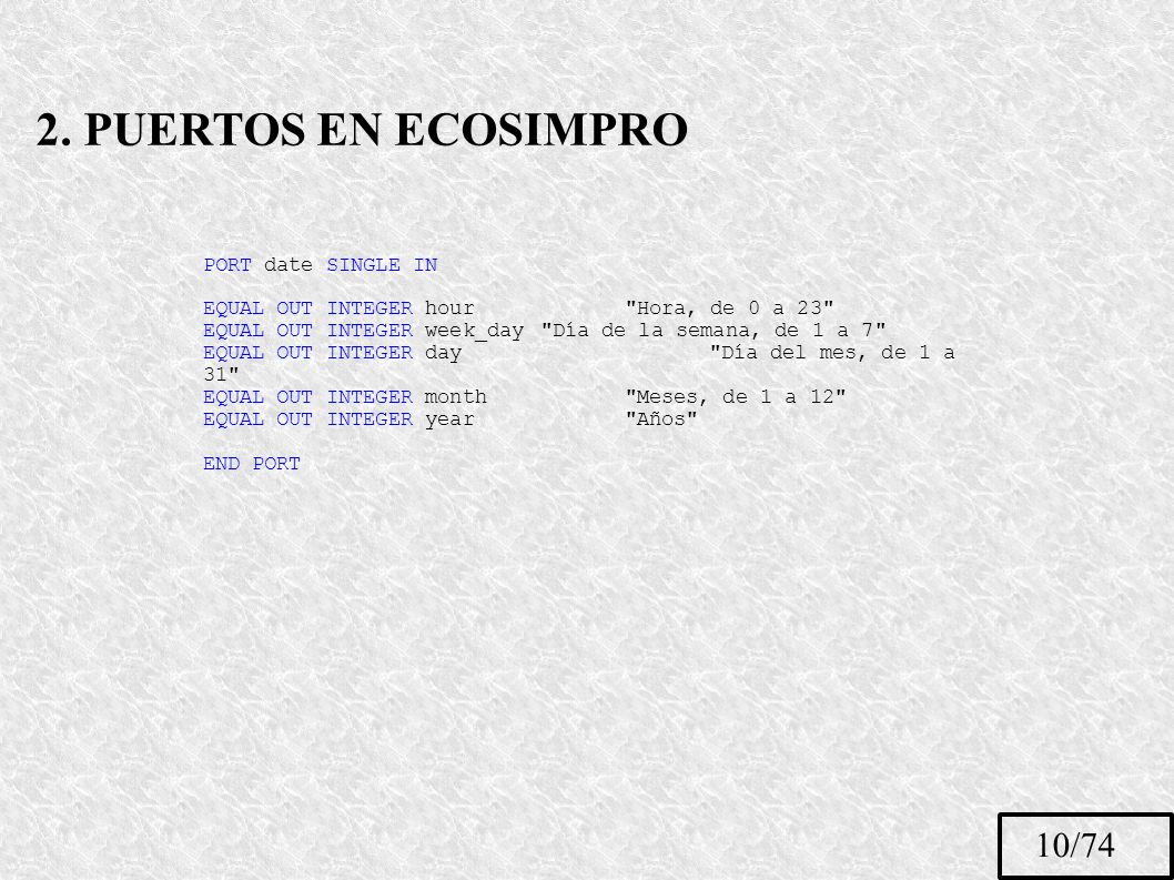 2. PUERTOS EN ECOSIMPRO 10/74 PORT date SINGLE IN