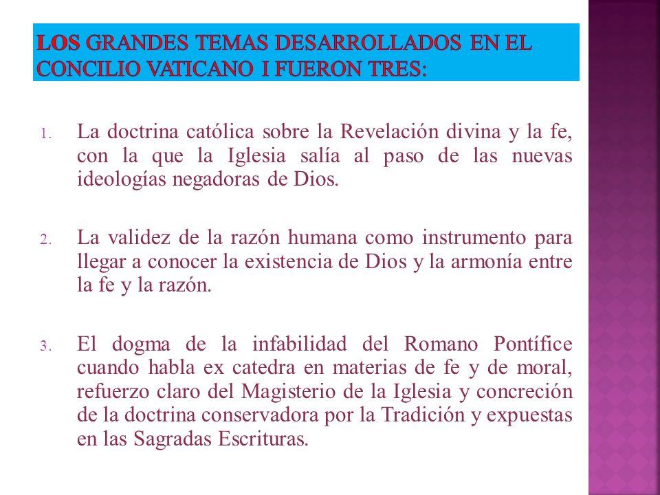 Los grandes temas desarrollados en el concilio vaticano i fueron tres: