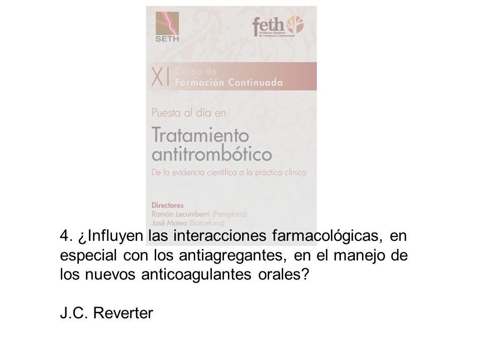 4. ¿Influyen las interacciones farmacológicas, en especial con los antiagregantes, en el manejo de los nuevos anticoagulantes orales