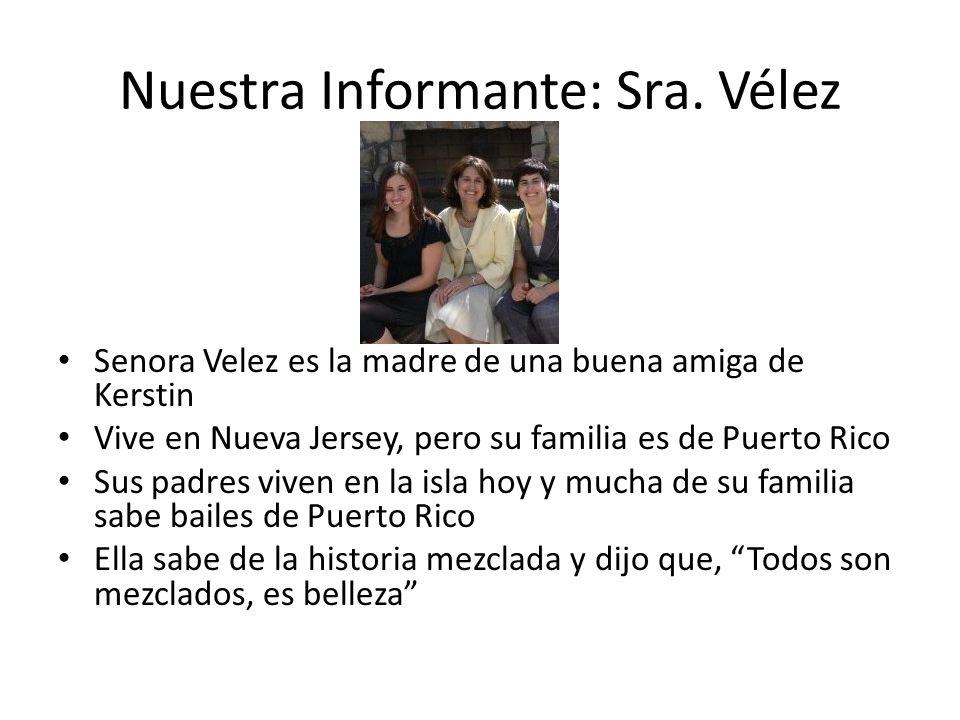 Nuestra Informante: Sra. Vélez