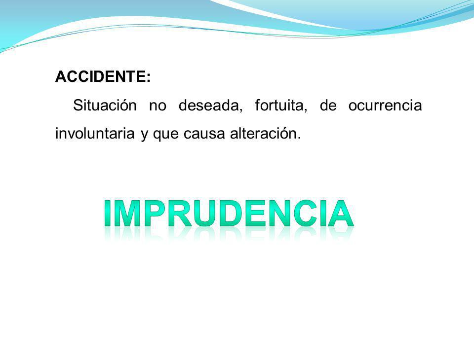 imprudencia ACCIDENTE: