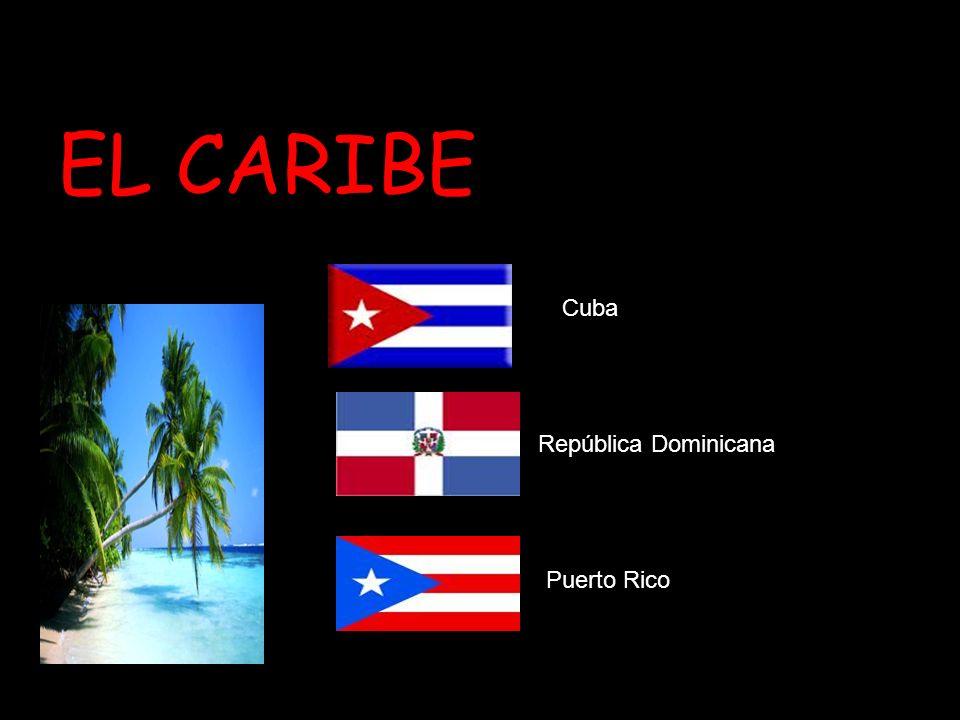 EL CARIBE Cuba República Dominicana Puerto Rico