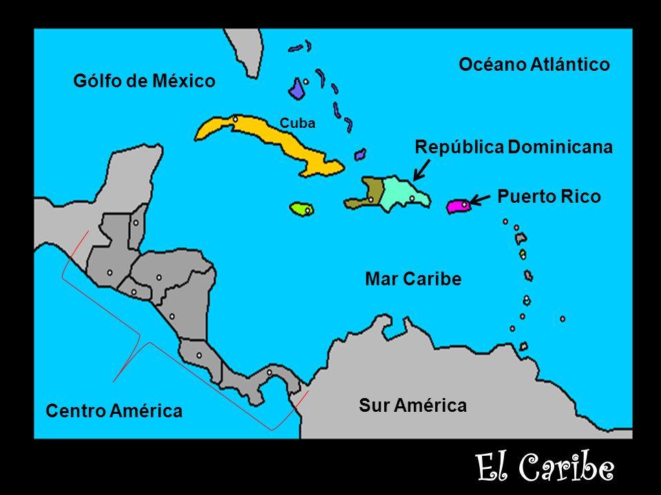 El Caribe Océano Atlántico Gólfo de México República Dominicana