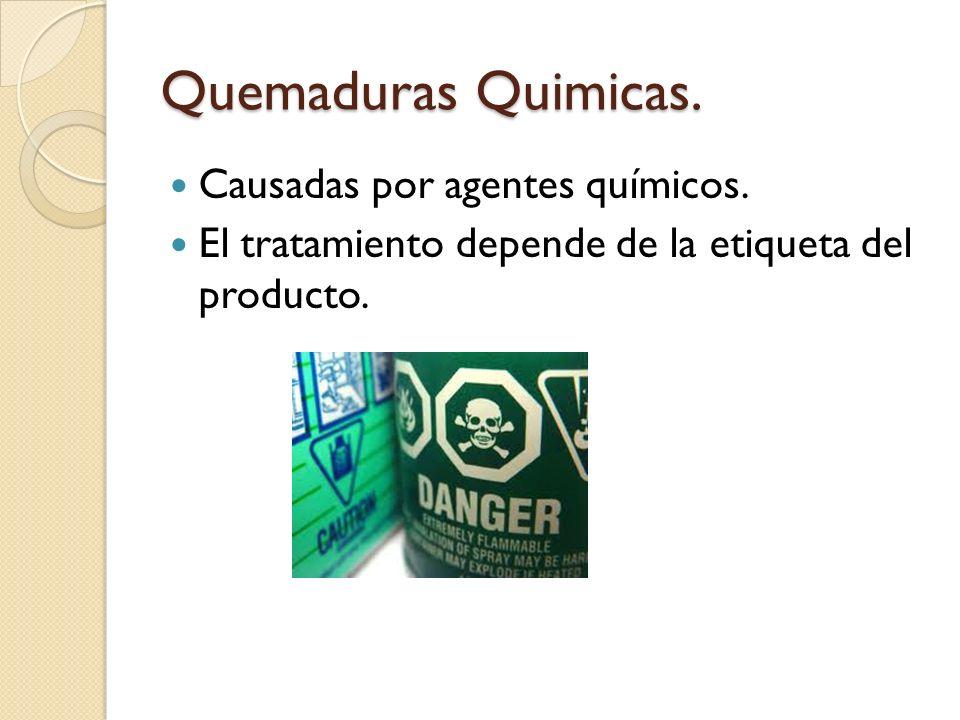Quemaduras Quimicas. Causadas por agentes químicos.