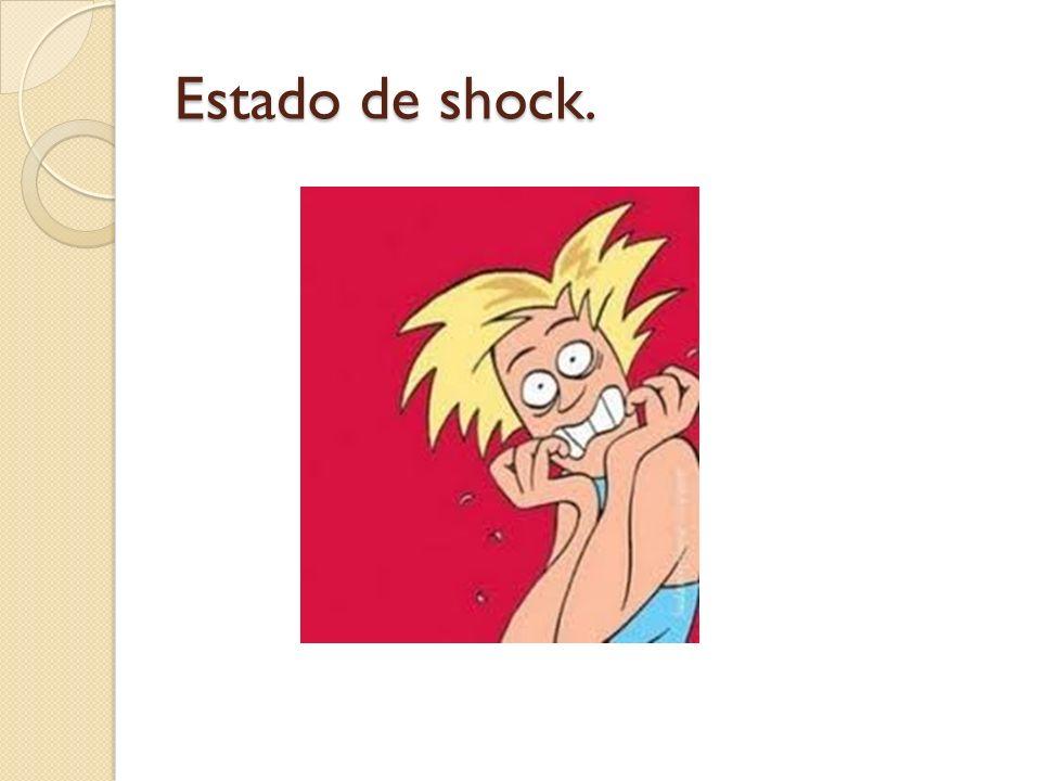 Estado de shock.