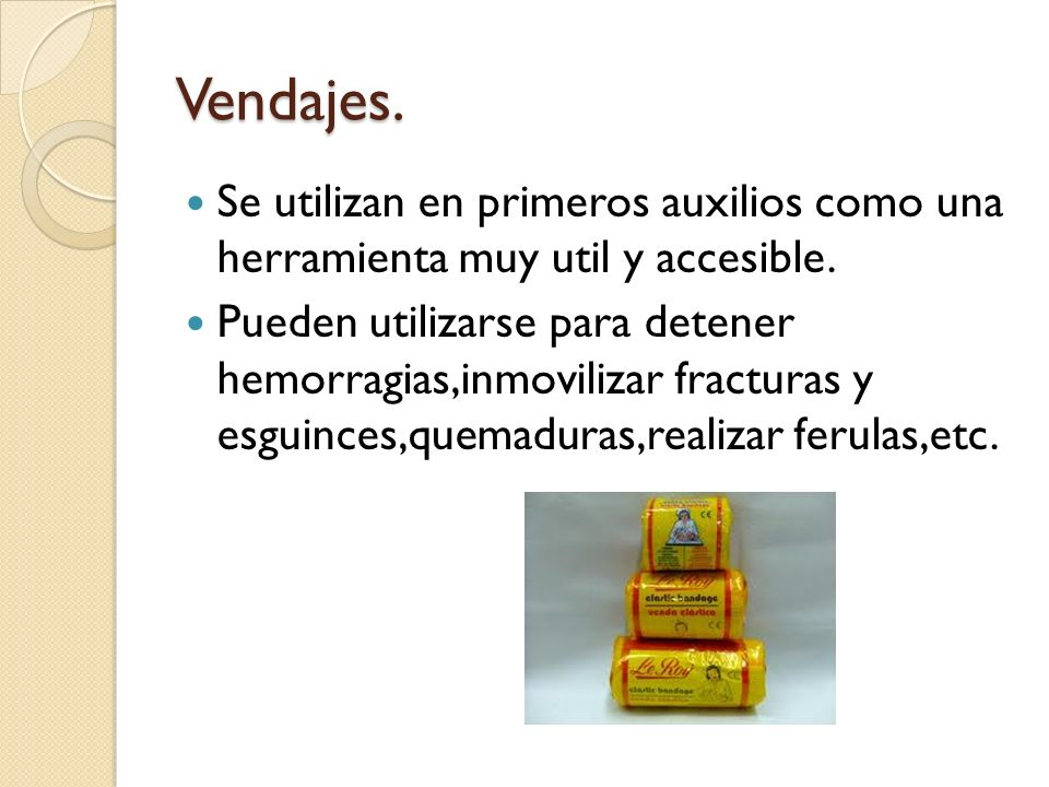 Vendajes. Se utilizan en primeros auxilios como una herramienta muy util y accesible.
