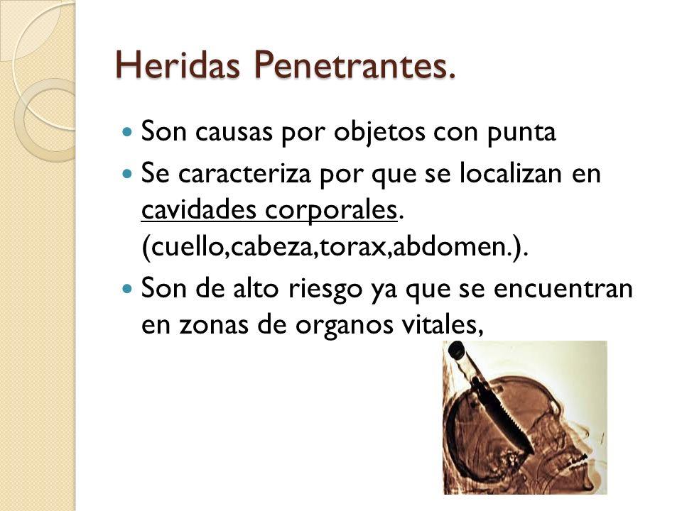 Heridas Penetrantes. Son causas por objetos con punta