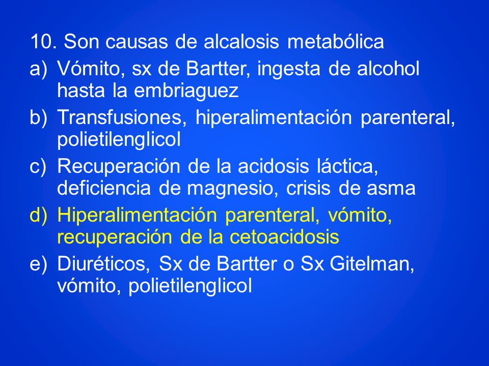 10. Son causas de alcalosis metabólica