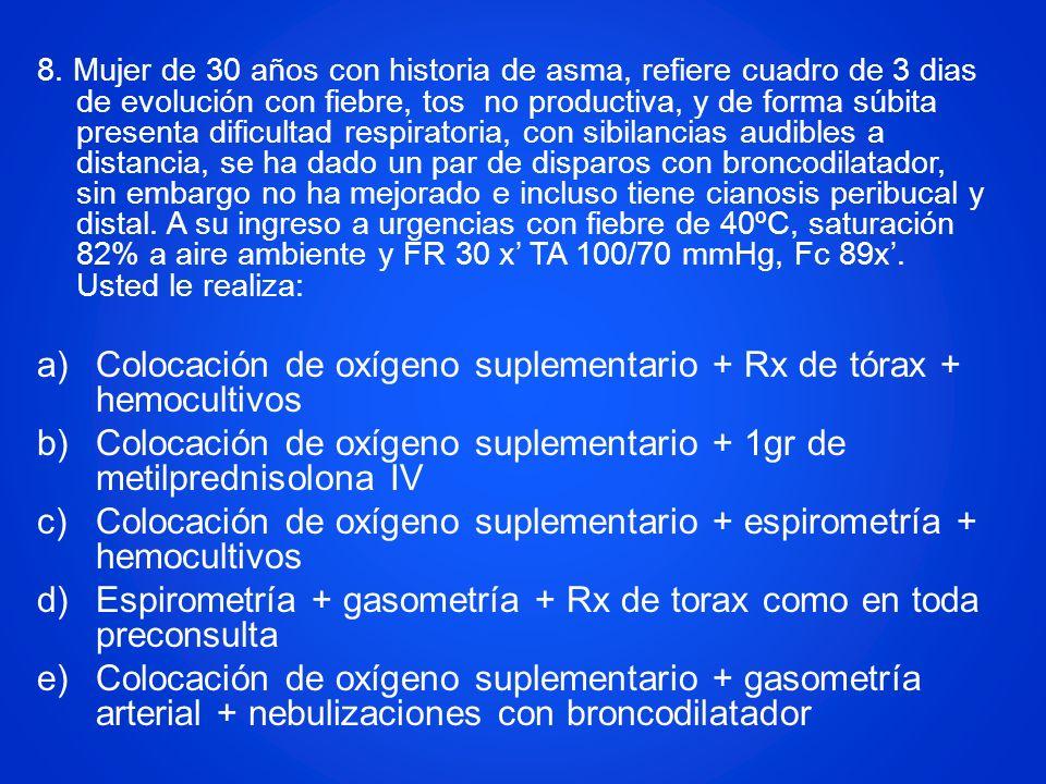 Colocación de oxígeno suplementario + Rx de tórax + hemocultivos