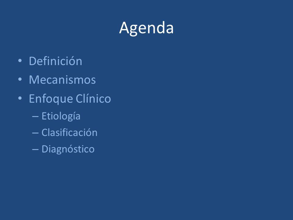 Agenda Definición Mecanismos Enfoque Clínico Etiología Clasificación