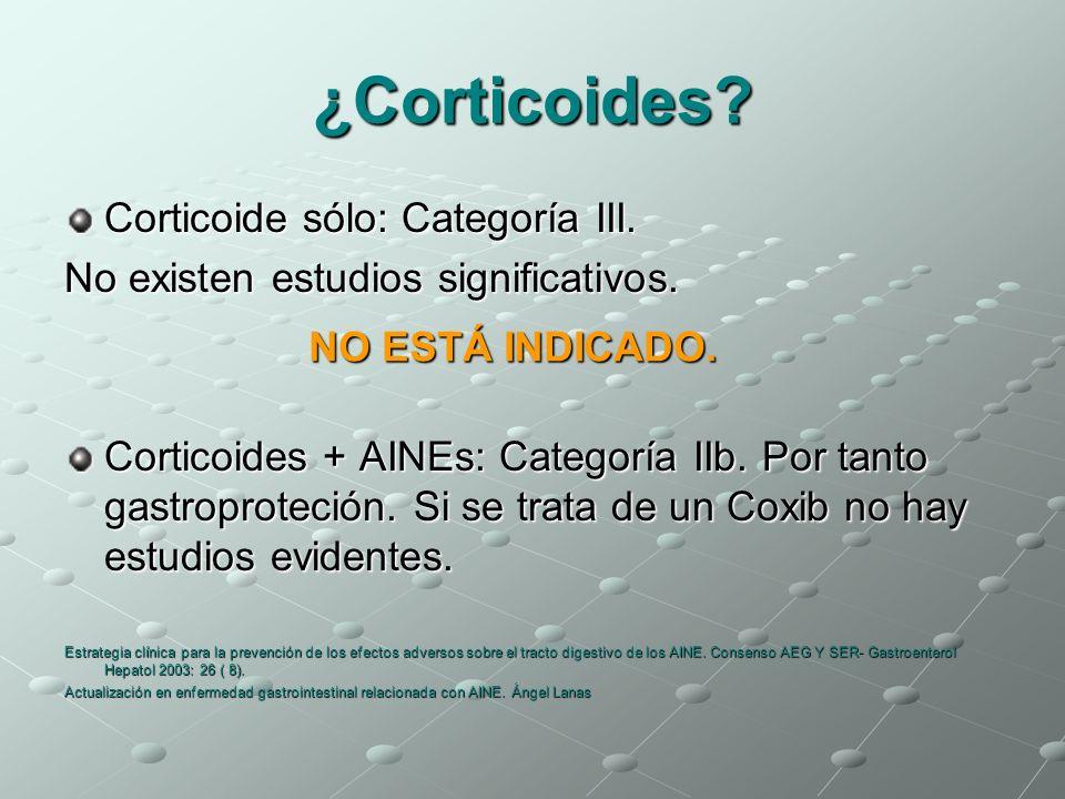 ¿Corticoides Corticoide sólo: Categoría III.