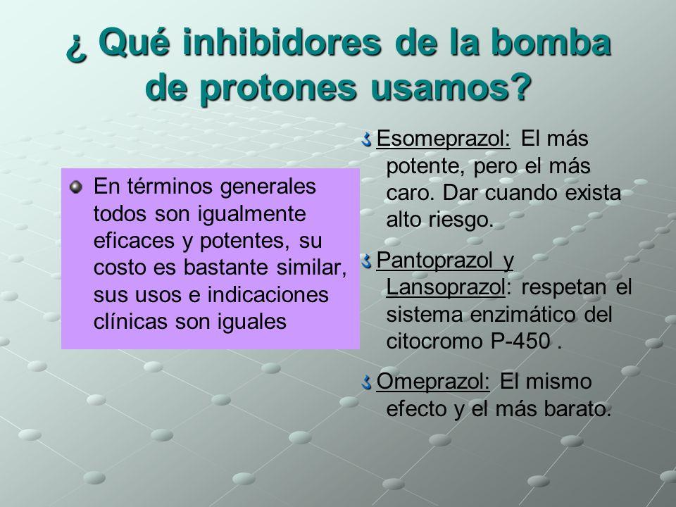 ¿ Qué inhibidores de la bomba de protones usamos