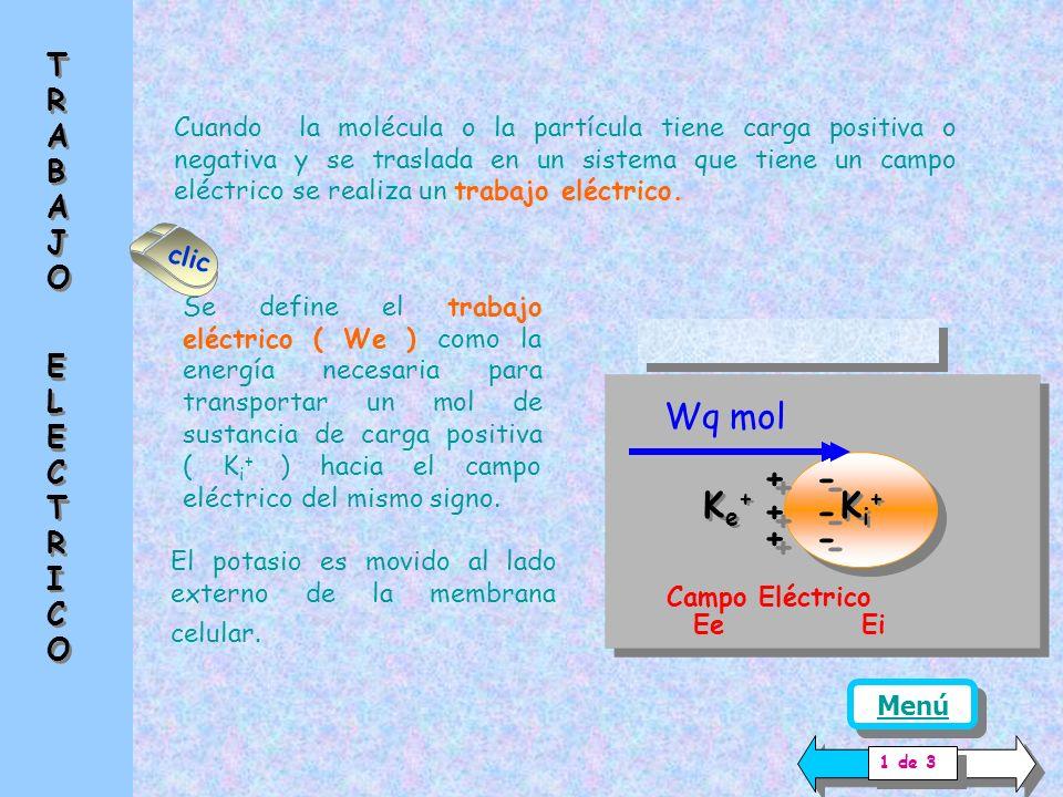 Ke+ Ki+ + - Wq mol TRABAJO ELECTRICO