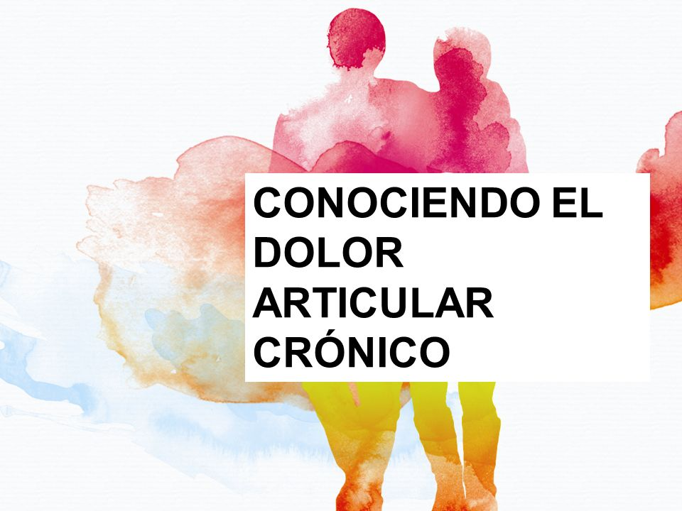 CONOCIENDO EL DOLOR ARTICULAR CRÓNICO