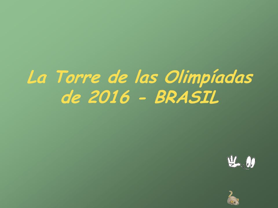 La Torre de las Olimpíadas de 2016 - BRASIL