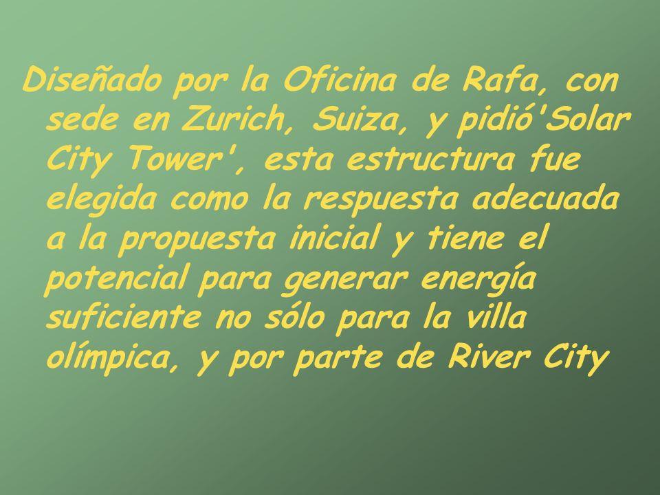 Diseñado por la Oficina de Rafa, con sede en Zurich, Suiza, y pidió Solar City Tower , esta estructura fue elegida como la respuesta adecuada a la propuesta inicial y tiene el potencial para generar energía suficiente no sólo para la villa olímpica, y por parte de River City