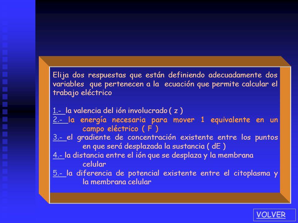 Elija dos respuestas que están definiendo adecuadamente dos variables que pertenecen a la ecuación que permite calcular el trabajo eléctrico