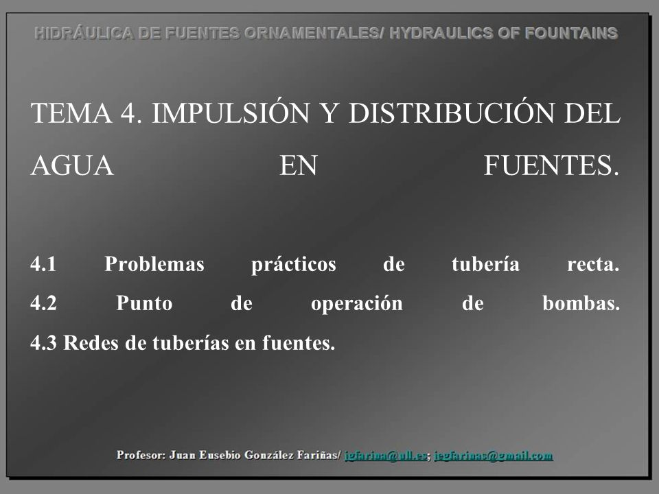 TEMA 4. IMPULSIÓN Y DISTRIBUCIÓN DEL AGUA EN FUENTES. 4