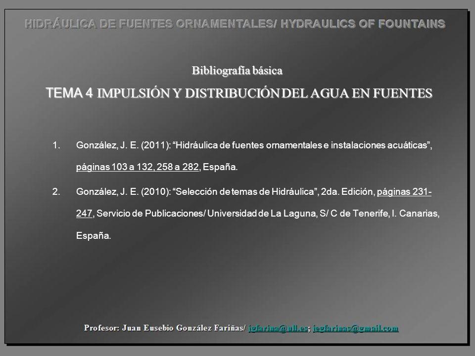 Bibliografía básica TEMA 4 IMPULSIÓN Y DISTRIBUCIÓN DEL AGUA EN FUENTES