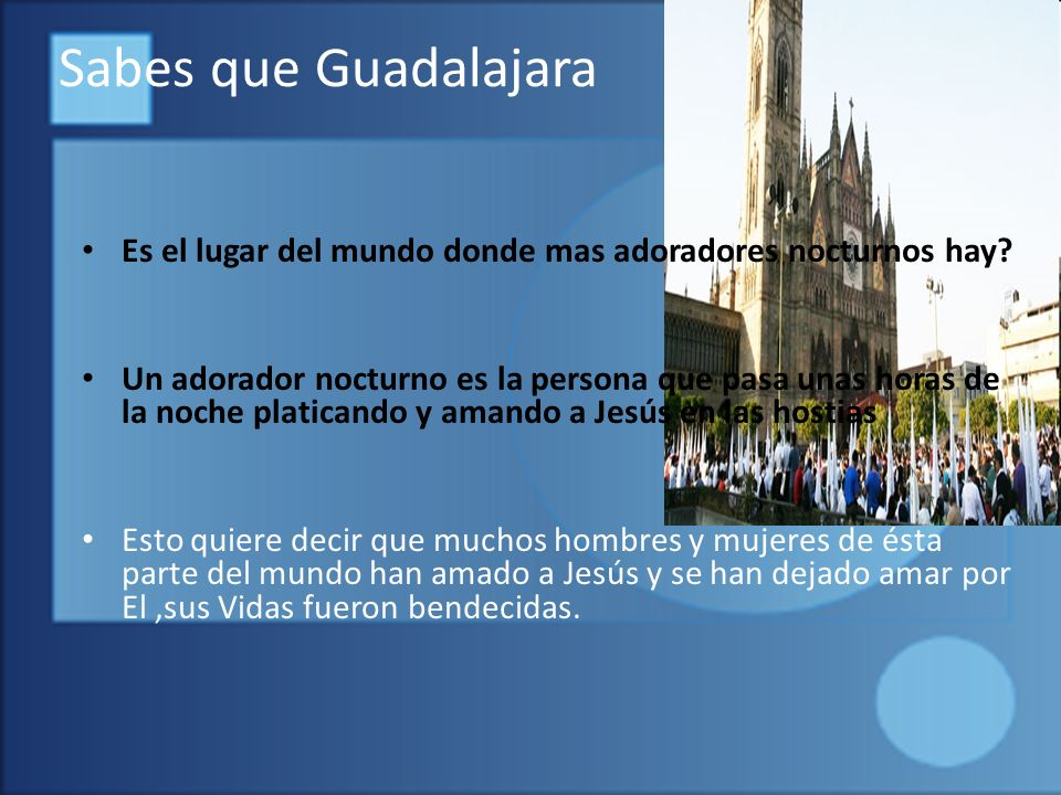 Sabes que Guadalajara Es el lugar del mundo donde mas adoradores nocturnos hay