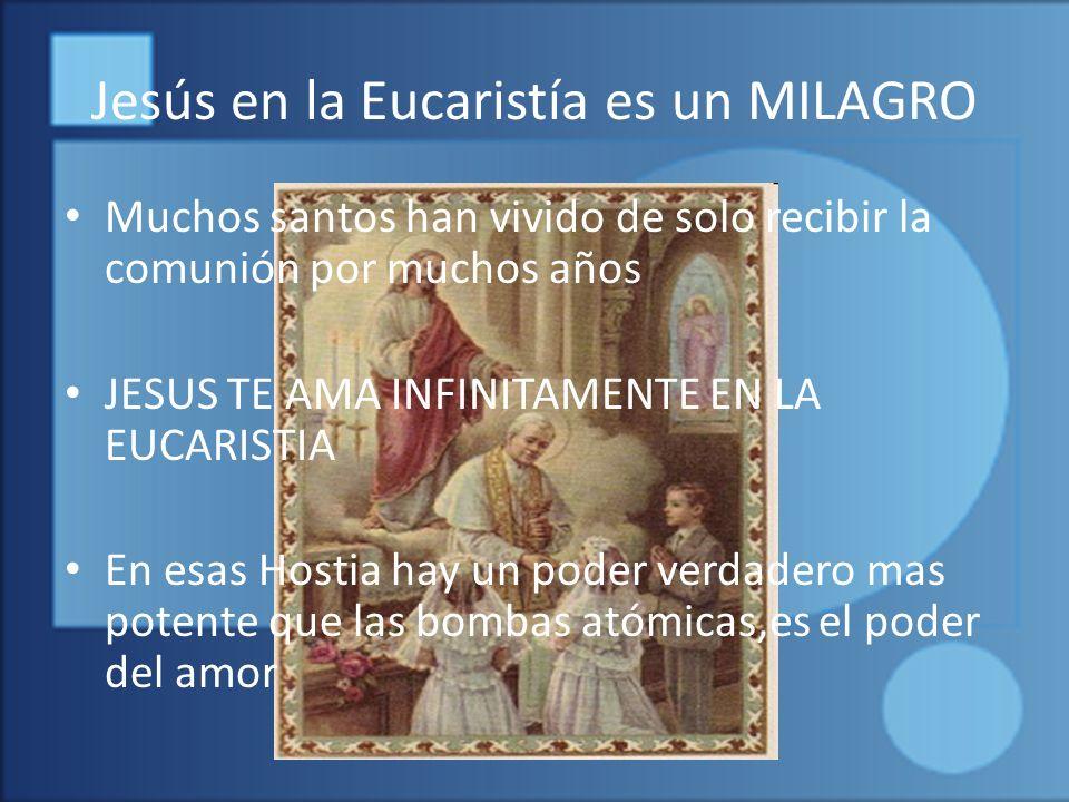 Jesús en la Eucaristía es un MILAGRO