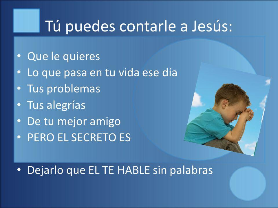 Tú puedes contarle a Jesús: