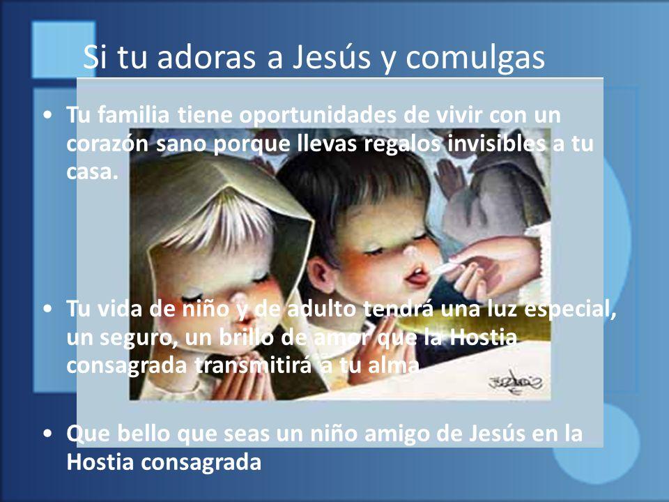Si tu adoras a Jesús y comulgas