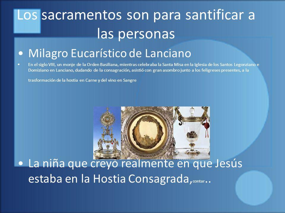 Los sacramentos son para santificar a las personas