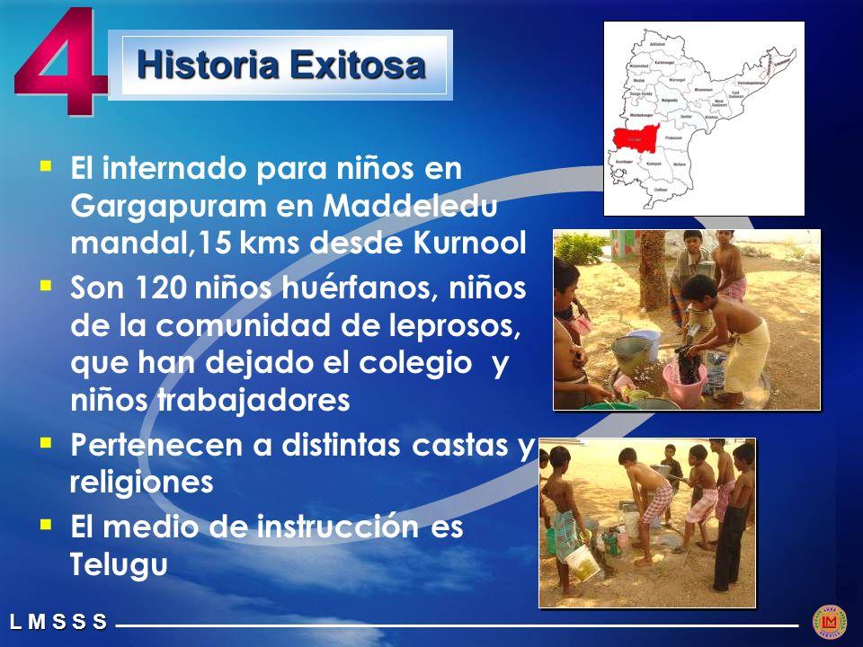 4 Historia Exitosa. El internado para niños en Gargapuram en Maddeledu mandal,15 kms desde Kurnool.