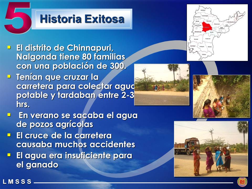 5 Historia Exitosa. El distrito de Chinnapuri, Nalgonda tiene 80 familias con una población de 300.