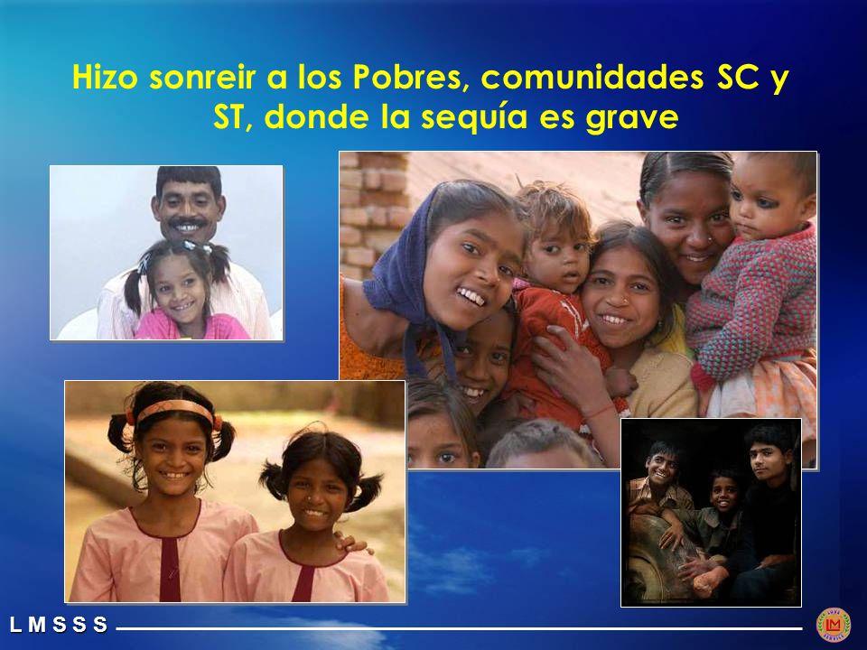 Hizo sonreir a los Pobres, comunidades SC y ST, donde la sequía es grave
