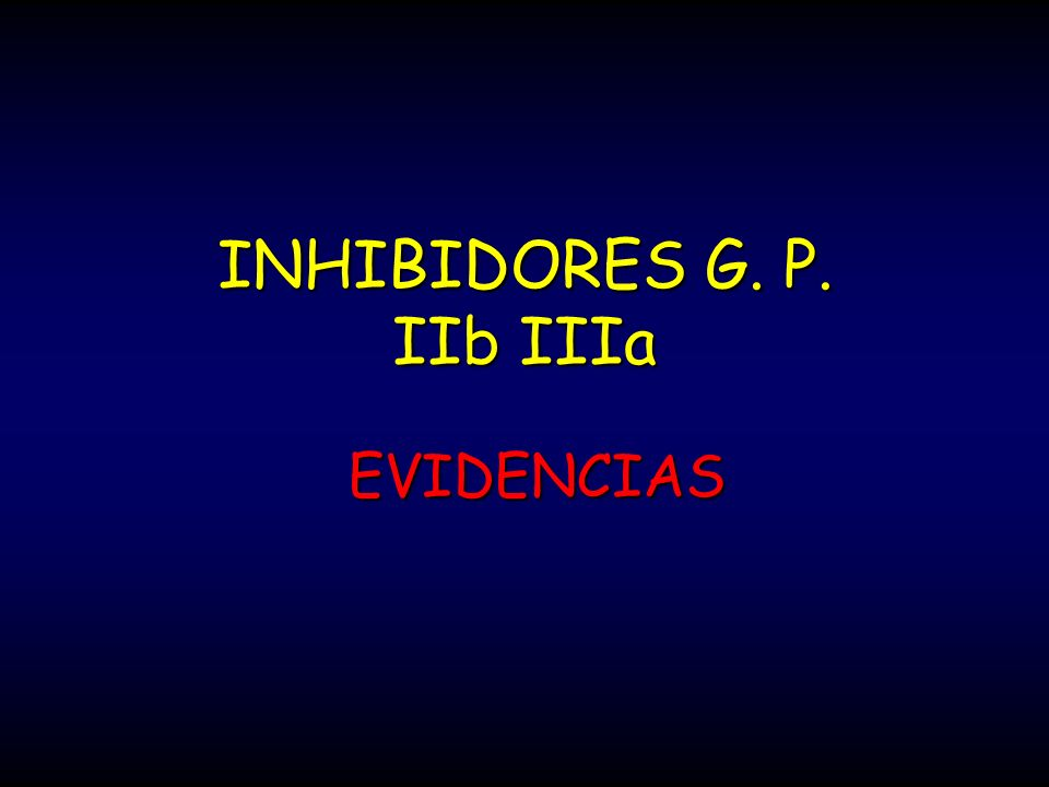 INHIBIDORES G. P. IIb IIIa
