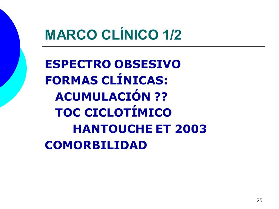 MARCO CLÍNICO 1/2 ESPECTRO OBSESIVO FORMAS CLÍNICAS: ACUMULACIÓN