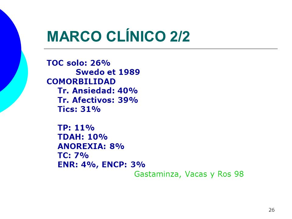 MARCO CLÍNICO 2/2 TOC solo: 26% Swedo et 1989 COMORBILIDAD