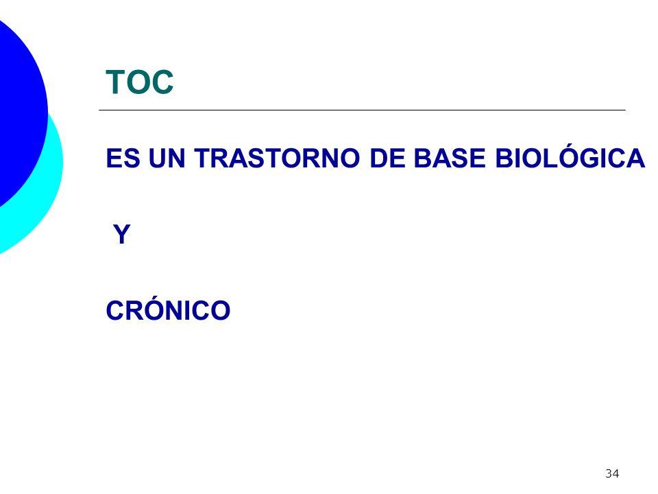 TOC ES UN TRASTORNO DE BASE BIOLÓGICA Y CRÓNICO