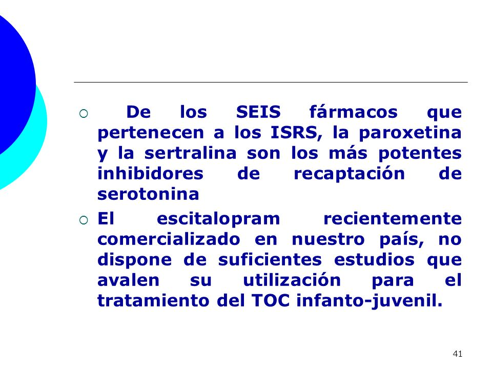 De los SEIS fármacos que pertenecen a los ISRS, la paroxetina y la sertralina son los más potentes inhibidores de recaptación de serotonina