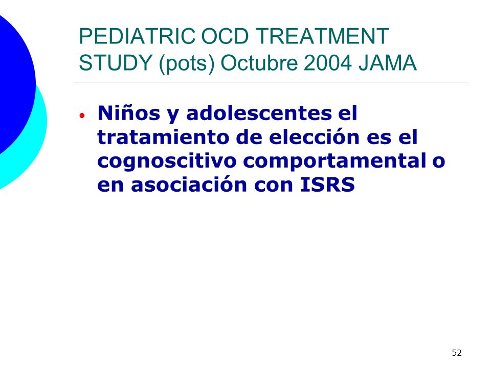 PEDIATRIC OCD TREATMENT STUDY (pots) Octubre 2004 JAMA