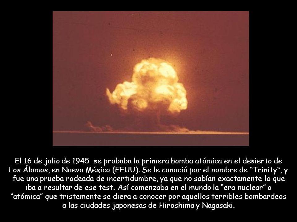 El 16 de julio de 1945 se probaba la primera bomba atómica en el desierto de Los Álamos, en Nuevo México (EEUU).