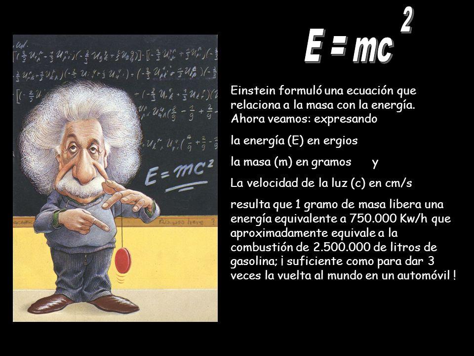 2 E = mc. Einstein formuló una ecuación que relaciona a la masa con la energía. Ahora veamos: expresando.