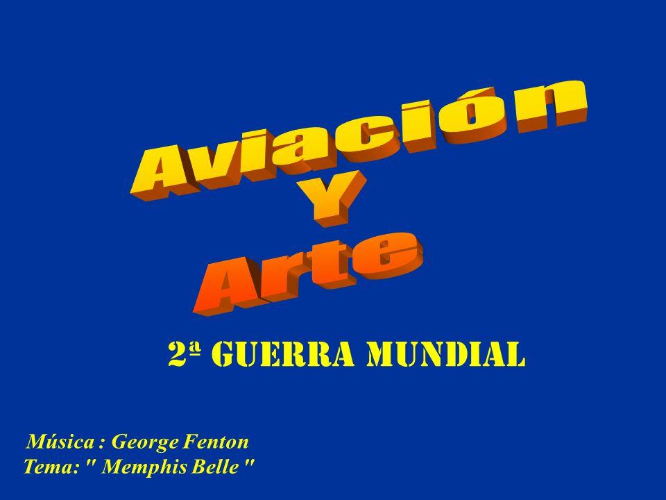 2ª GUERRA MUNDIAL Aviación Y Arte Música : George Fenton