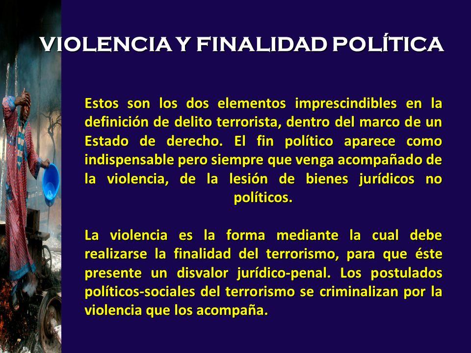 VIOLENCIA Y FINALIDAD POLÍTICA