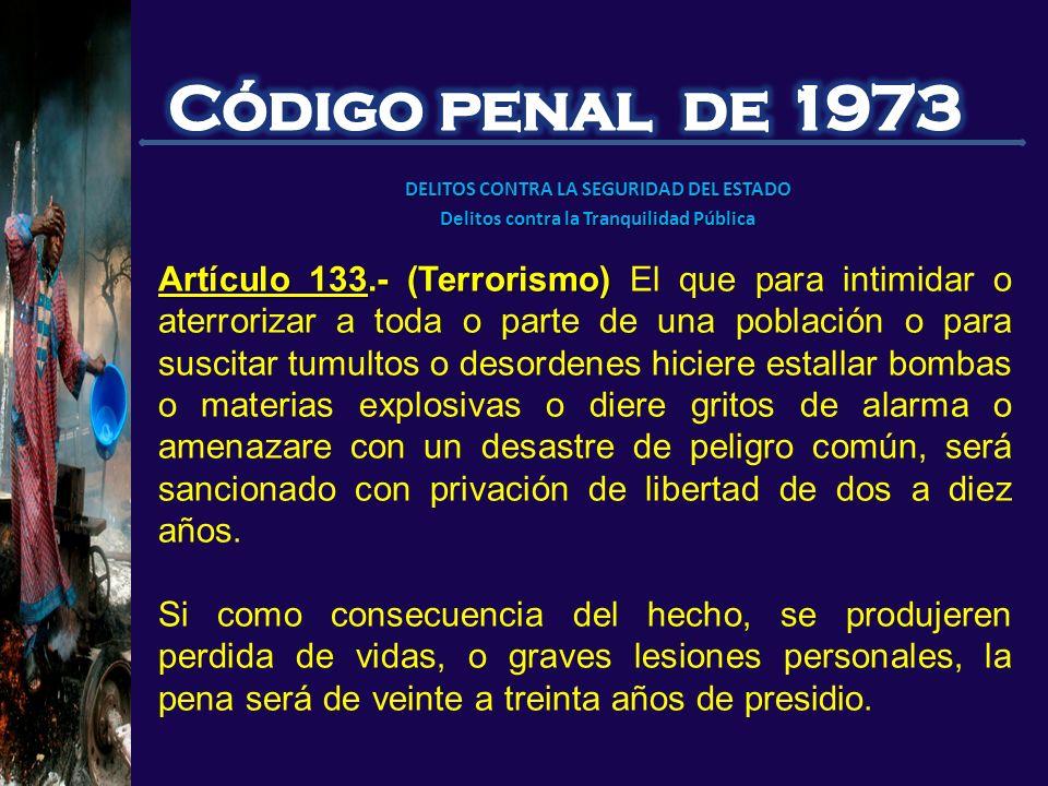 Código penal de 1973 DELITOS CONTRA LA SEGURIDAD DEL ESTADO. Delitos contra la Tranquilidad Pública.