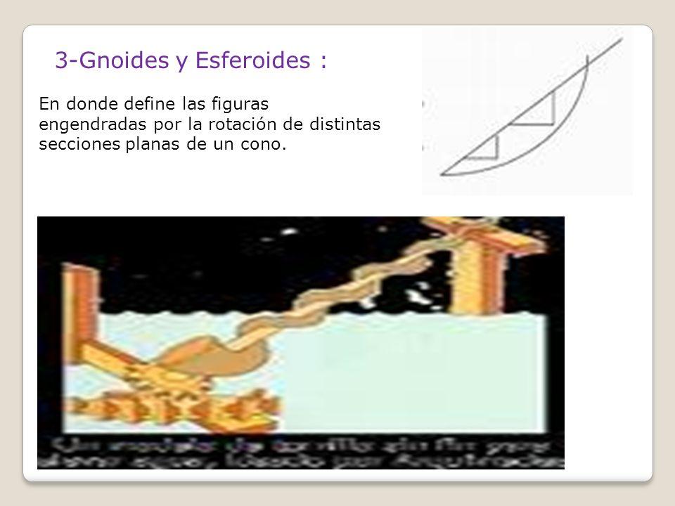 3-Gnoides y Esferoides :