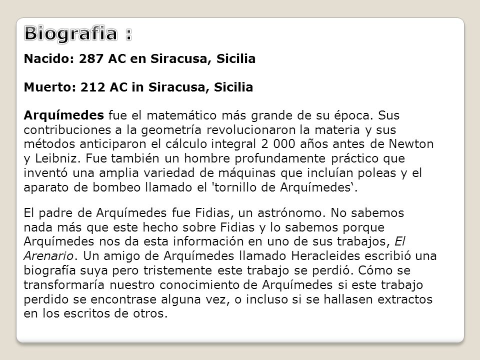 Biografia : Nacido: 287 AC en Siracusa, Sicilia Muerto: 212 AC in Siracusa, Sicilia.